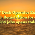 JET Desk Operator Exam 2020: Registration for over 6,984 jobs opens today
