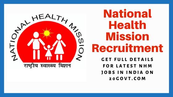 NHM Recruitment 2020. National Health Mission Jobs. NHM Medical Vacancy — 20Govt.com