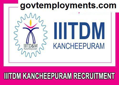 IIITDM Kancheepuram Recruitment 2020, Apply Office Assistant & Other Vacancies @ www.iiitdm.ac.in